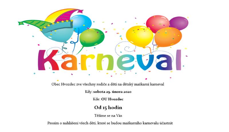 Obrázek s balónky P O Z V Á N K A: Obec Hvozdec zve všechny děti a dospělé na dětský maškarní karneval v sobotu 29.února 2020 od 15:00 hodin v kulturním domě Hvozdec
